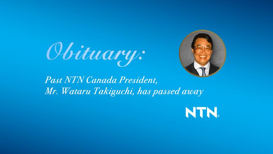 ObituarynoticeimageofMr.Wataru Takiguchi pastNTNCanadaPresident
