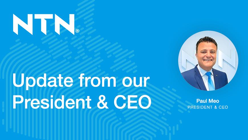 UpdatefromourPresident&CEO PaulMeo